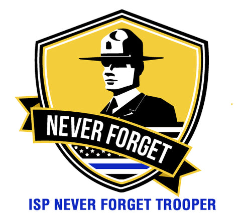 IL STATE TROOPER - Never Forget with Trooper