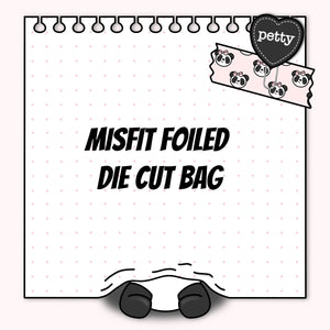 Misfit Foiled DIE CUT Grab Bag