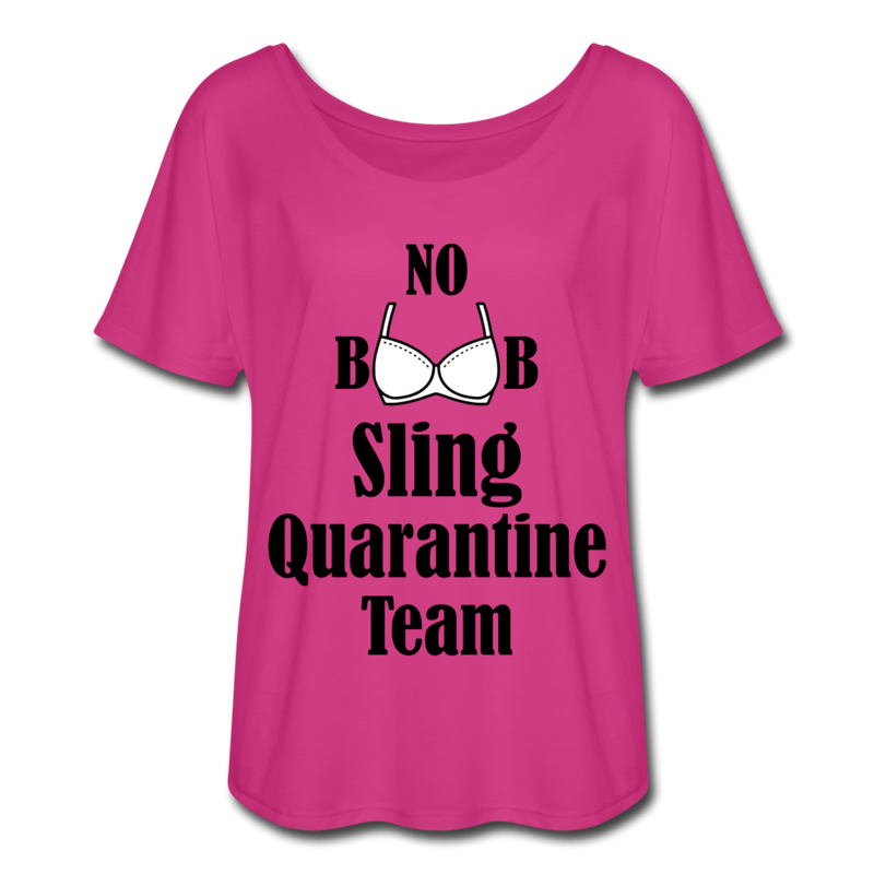 No Boob Sling Quarantine Team Women's Flowy T-Shirt - dark pink