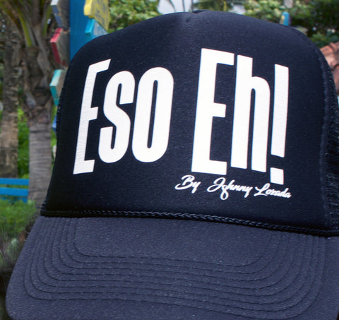 """Eso Eh!"" Trucker Hat"