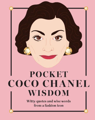 Pocket Coco Chanel Wisdom: Witty Quotes and Wise Words from a Fashion Icon - RSVP Style
