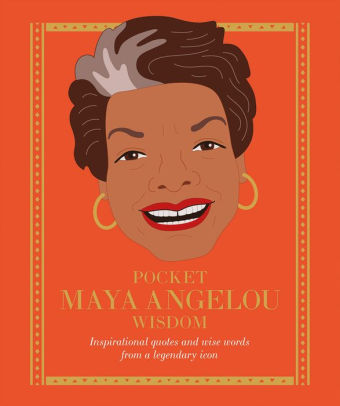 Pocket Maya Angelou Wisdom: Inspirational Quotes and Wise Words from a Legendary Icon - RSVP Style