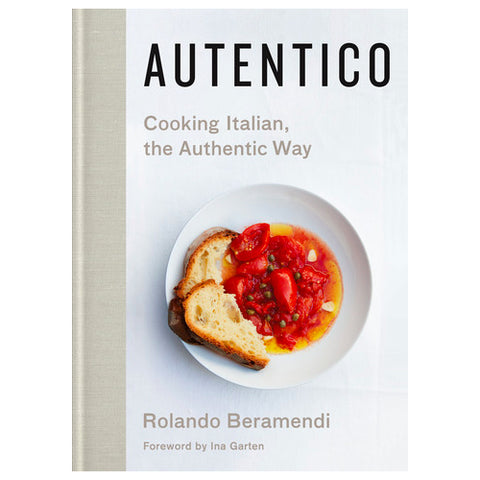 Autentico: Cooking Italian, the Authentic Way - RSVP Style