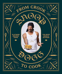 From Crook to Cook: Platinum Recipes from Tha Boss Dogg's Kitchen - RSVP Style