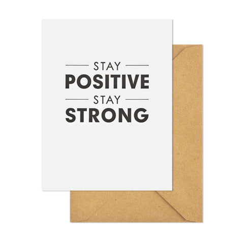 Stay Strong Stay Positive Card, Sugar Paper - RSVP Style