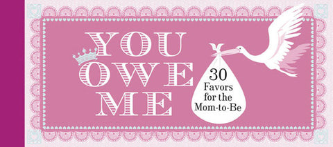 You Owe Me- Mom To Be - RSVP Style