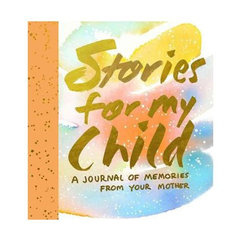 Stories For My Child- A Mother's Memory Journal