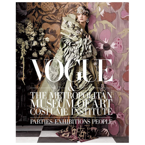 Vogue and The Metropolitan Museum of Art Costume Institute: Parties, Exhibitions, People - RSVP Style