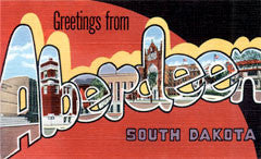 Greetings from Aberdeen South Dakota