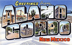 Greetings from Alamogordo New Mexico
