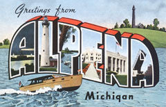 Greetings from Alpena Michigan