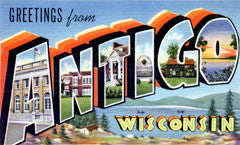 Greetings from Antigo Wisconsin