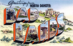 Greetings from Bad Lands North Dakota