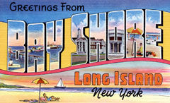 Greetings from Bay Shore Long Island New York