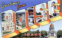 Greetings from Boise Idaho