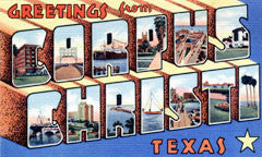 Greetings from Corpus Christi Texas