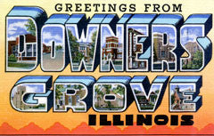 Greetings from Downers Grove Illinois