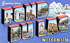 Greetings from Fond Du Lac Wisconsin