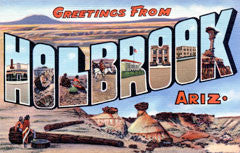 Greetings from Holbrook Arizona