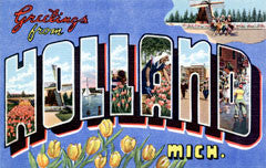 Greetings from Holland Michigan
