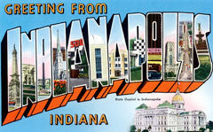 Greetings from Indianapolis Indiana
