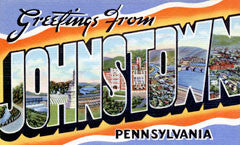 Greetings from Johnstown Pennsylvania