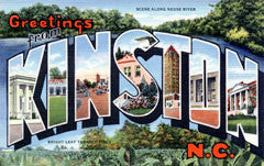 Greetings from Kinston North Carolina