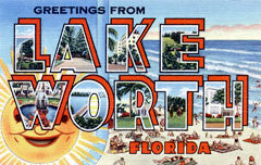 Greetings from Lake Worth Florida