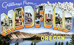 Greetings from Medford Oregon