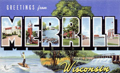 Greetings from Merrill Wisconsin