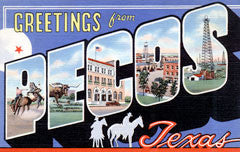 Greetings from Pecos Texas