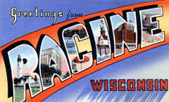 Greetings from Racine Wisconsin