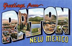 Greetings from Raton New Mexico