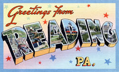 Greetings from Reading Pennsylvania