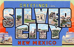 Greetings from Silver City New Mexico