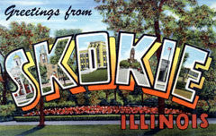 Greetings from Skokie Illinois