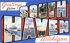 Greetings from South Haven Michigan