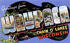 Greetings from Waupaca Wisconsin
