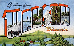 Greetings from Wausau Wisconsin