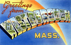 Greetings from Westborough Massachusetts