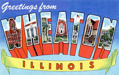 Greetings from Wheaton Illinois
