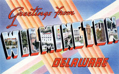 Greetings from Wilmington Delaware