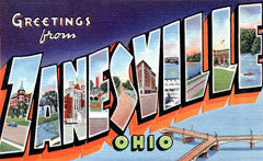 Greetings from Zanesville Ohio