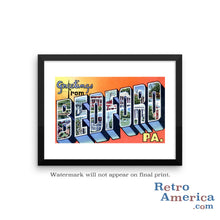 Greetings from Bedford Pennsylvania PA Postcard Framed Wall Art