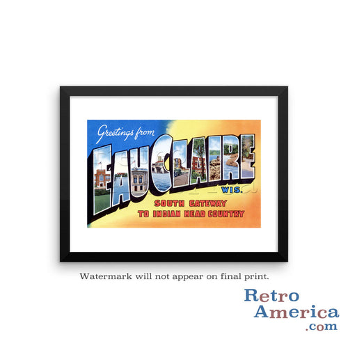 Greetings from Eau Claire Wisconsin WI Postcard Framed Wall Art