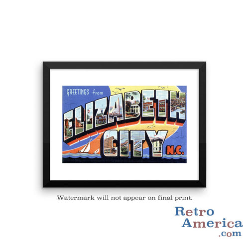 Greetings from Elizabeth City North Carolina NC Postcard Framed Wall Art