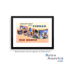 Greetings from Juarez Mexico Mexico 1 Postcard Framed Wall Art