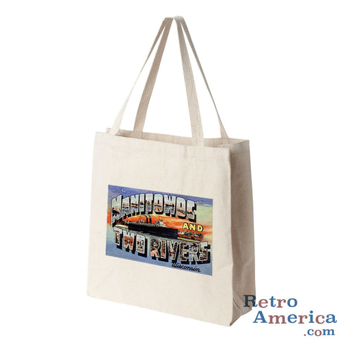 Greetings from Manitowoc And Two Rivers Wisconsin WI Postcard Tote Bag