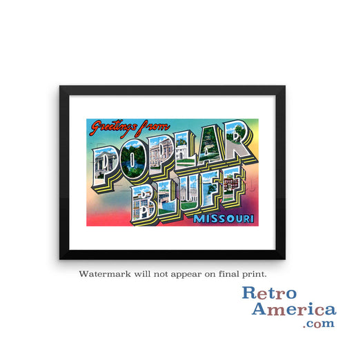 Greetings from Poplar Bluffs Missouri MO Postcard Framed Wall Art