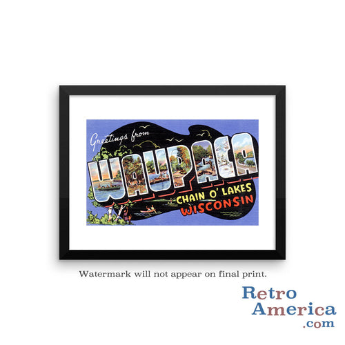 Greetings from Waupaca Wisconsin WI Postcard Framed Wall Art